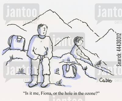 ozone hole cartoon humor: 'Is it me, Fiona, or the hole in the ozone?'