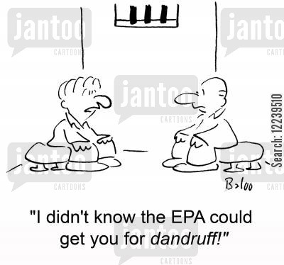 life sentences cartoon humor: 'I didn't know the EPA could get you for dandruff!'