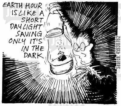daylight savings cartoon humor: Earth Hour is like a short dayight saving only it's in the dark.