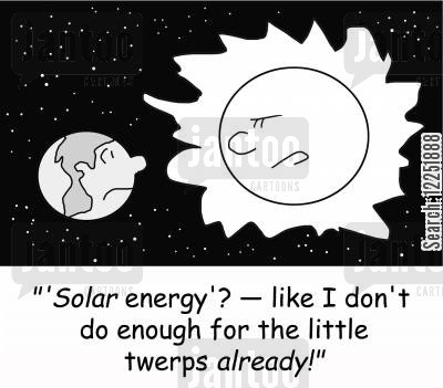 green power cartoon humor: ''Solar energy'? -- like I don't do enough for the little twerps already!'