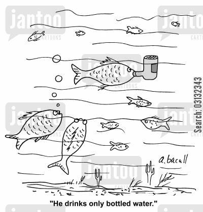 clean water cartoon humor: He drinks only bottled water.