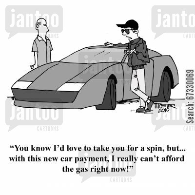 oil costs cartoon humor: 'You know I'd love to take you for a spin, but... with this new car payment, I really can't afford the gas right now!'