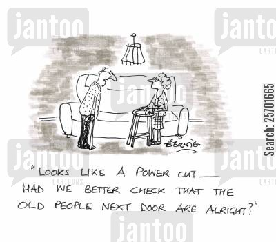 neighborly cartoon humor: 'Looks like a power cut - had we better check that the old people next door are alright?'