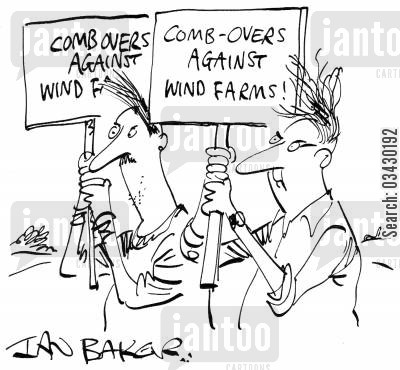 combovers cartoon humor: Comb-overs against wind farms!