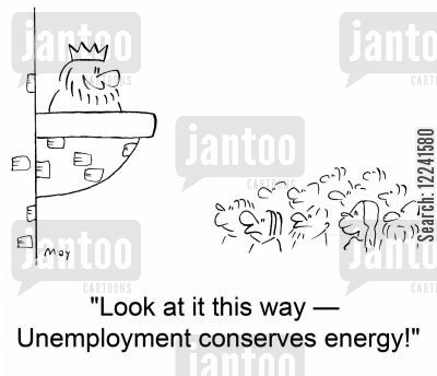 conserves cartoon humor: 'Look at it this way -- Unemployment conserves energy!'
