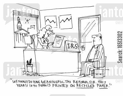 tax reform cartoon humor: 'We finally do have meaningful tax reform, sir. This year's form is printed on recycled paper.'
