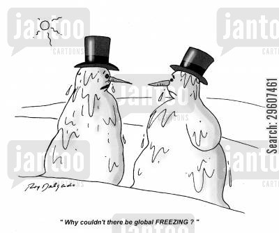 temperature cartoon humor: 'Why couldn't there be global FREEZING?'