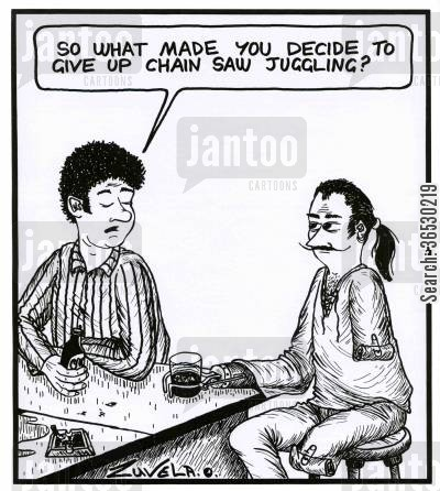 amputee cartoon humor: 'So what made you decide to give up chain saw juggling?'