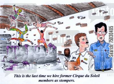 efficiency cartoon humor: 'This is the last time we hire former Cirque du Soleil members as stompers.'