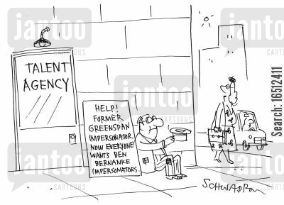 talent agency cartoon humor: Help! Former Greenspan Impersonator Now Everyone wants Bernanke Impersonators.