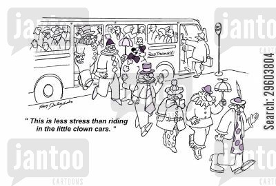 comfort cartoon humor: 'This is less stress than riding in the little clown cars.'