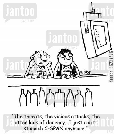 sports bar cartoon humor: 'The threats, the vicious attacks, the utter lack of decency...I just can't stomach C-SPAN anymore.'