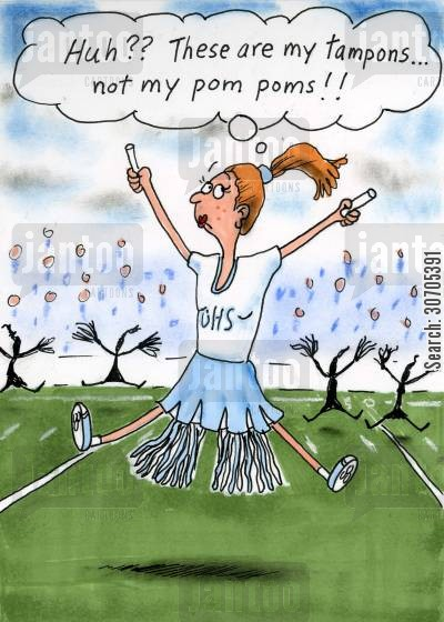 pom poms cartoon humor: 'Huh? These are my tampons not my pom poms.'