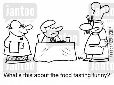 customer complaint cartoon humor: 'What's this about the food tasting funny?'