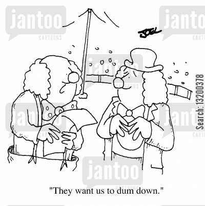 dum cartoon humor: Two Clowns, They want us to dum down!