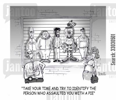 identity parades cartoon humor: Take your time, and try to identify the person who assaulted you with a pie.