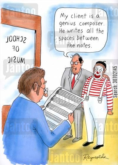 composition cartoon humor: 'My client is a genius composer. He writes all the spaces between the notes.'