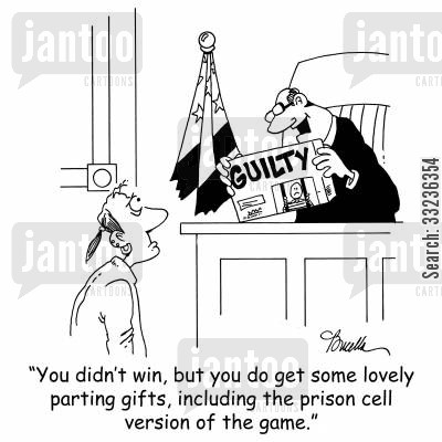 parting gifts cartoon humor: 'You didn't win, but you do get some lovely parting gifts, including the prison cell version of the game.'