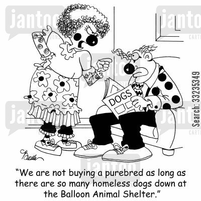 animal shelter cartoon humor: 'We are not buying a purebred as long as there are so many homeless dogs down at the balloon Animal Shelter.'