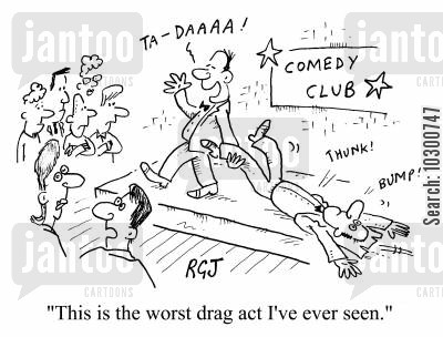 drag acts cartoon humor: This is the worst drag act I've ever seen