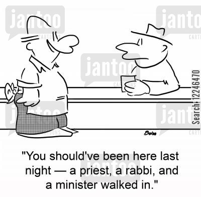 rabbis cartoon humor: 'You should've been here last night -- a priest, a rabbi, and a minister walked in.'