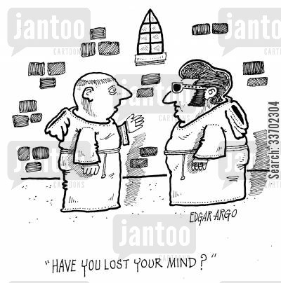 roman catholic cartoon humor: 'Have you lost your mind?'