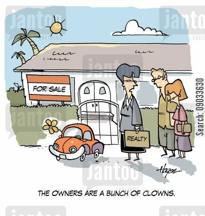 open house cartoon humor: 'The owners are a bunch of clowns.'