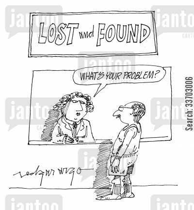 inquires cartoon humor: Lost and Found: 'What's your problem?'