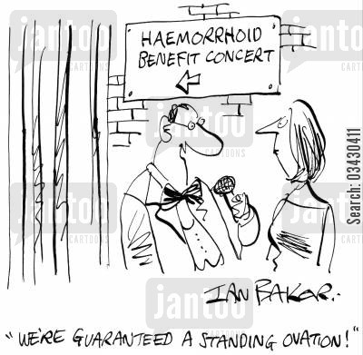 haemorrhoid cartoon humor: 'We're guaranteed a standing ovation!'