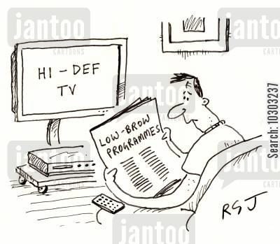 brow cartoon humor: Hi-Def TV's with Low-Brow Programmes