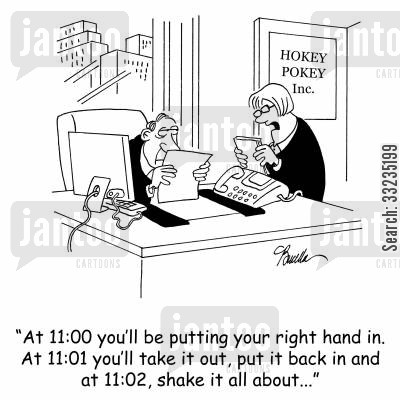 itinerary cartoon humor: 'At 11:00 you'll be putting your right hand in. At 11:01 you'll take it out, put it back in and at 11:02, shake it all about...'