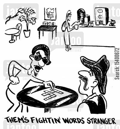 literary cartoon humor: Them's fightin' words, stranger.