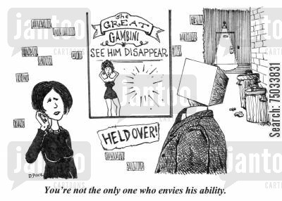 disappearing trick cartoon humor: 'You're not the only one who envies his ability.'