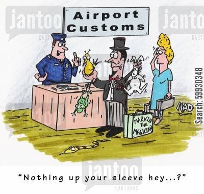 airport security cartoon humor: Magician at Customs - 'Nothing up your sleeve hey...?'