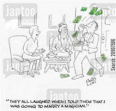 free money cartoon humor: 'They all laughed when I told them that I was going to marry a magician.'