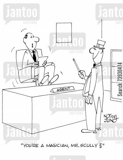 talent agent cartoon humor: 'You're a magician, Mr. Scully?'