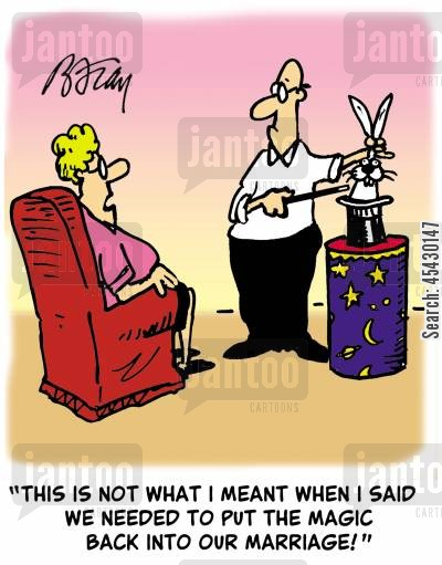 sparks cartoon humor: 'This is not what I meant when I said we needed to put the magic back in our marriage!'
