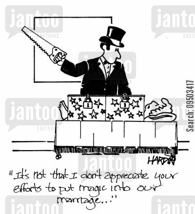 putting effort cartoon humor: 'It's not that I don't appreciate your efforts to put magic into our marriage...'