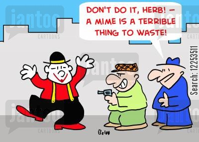 street mimes cartoon humor: 'Don't do it, Herb! -- A mime is a terrible thing to waste!'