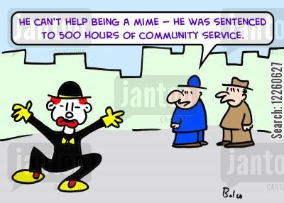 street artist cartoon humor: 'He can't help being a mime -- he was sentenced to 500 hours of community service.'