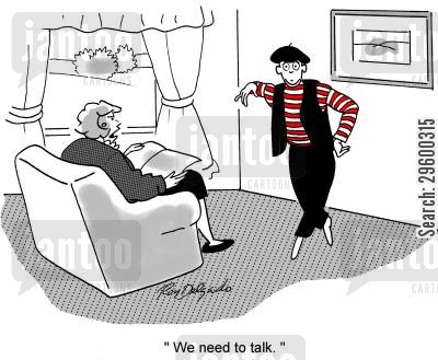 performers cartoon humor: 'We need to talk.'