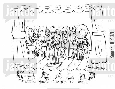 music concert cartoon humor: 'Ortiz, your timing is off...'