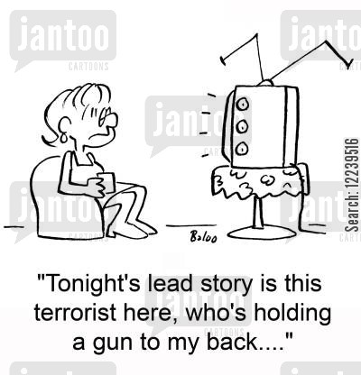 gunmen cartoon humor: 'Tonight's lead story is this terrorist here, who's holding a gun to my back....'