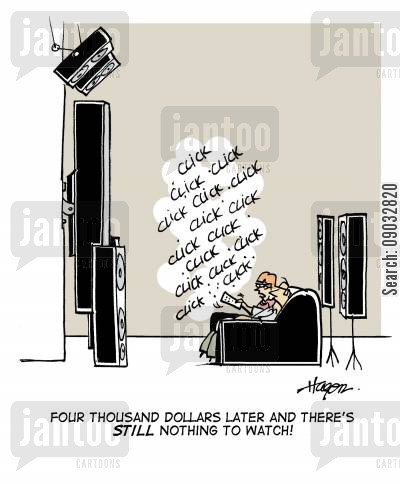 surround sound cartoon humor: Four thousand dollars later and there's STILL nothing to watch!