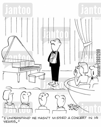 pianists cartoon humor: 'I understand he hasn't missed a concert in 14 years.'