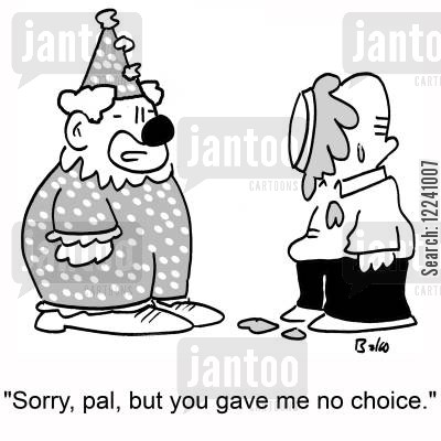 apologized cartoon humor: 'Sorry, pal, but you gave me no choice.'