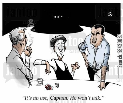 crime suspect cartoon humor: It's no use, Captain. He won't talk.