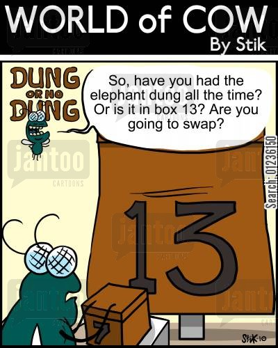 contestants cartoon humor: So, have you had the elephant dung all the time? Or is it box 13? Are you going to swap?