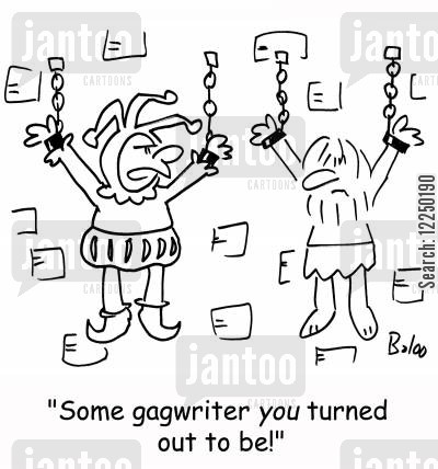 gag writer cartoon humor: 'Some gagwriter you turned out to be!'