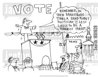 dangerous times cartoon humor: Vote! 'Remember, in these dangerous times, a hand puppet politician is less likely to be a terrorist target.'